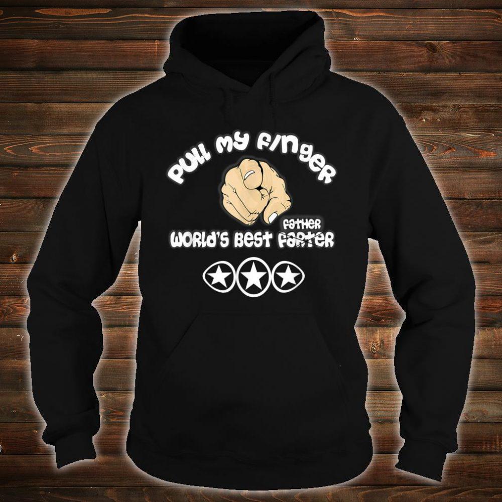 Mens Pull My Finger World's Best FarterI mean Father Joke Shirt hoodie