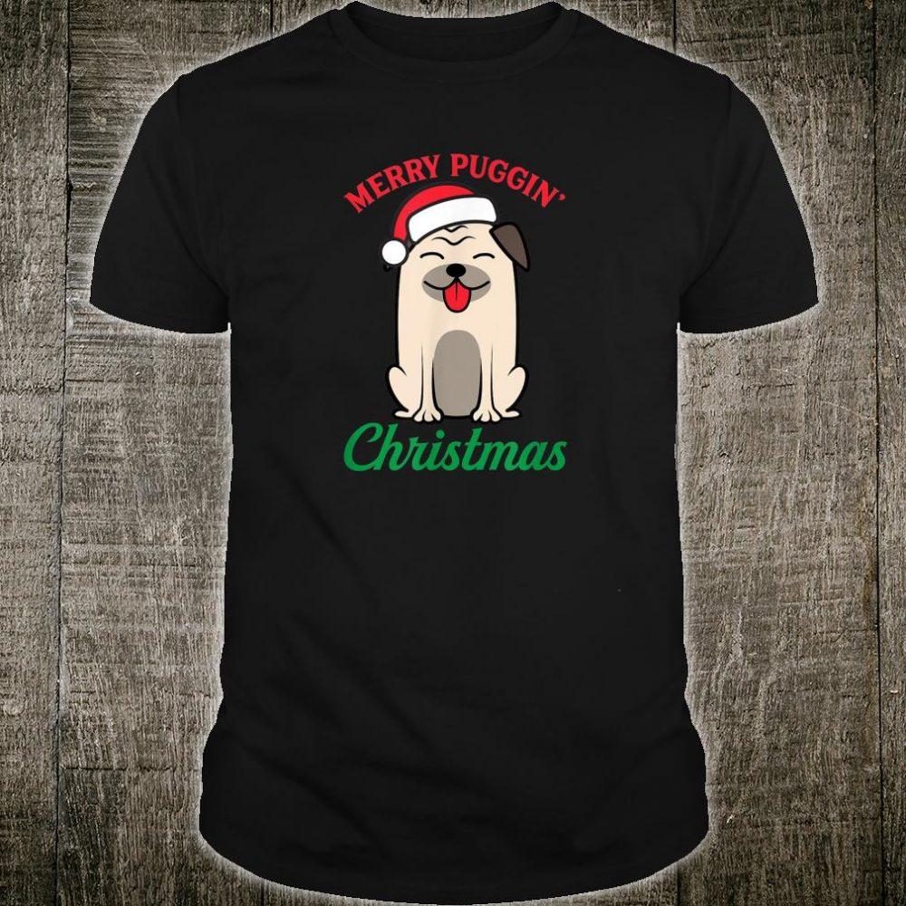 Merry Puggin' Christmas Pug Cute Puppy Dog Shirt
