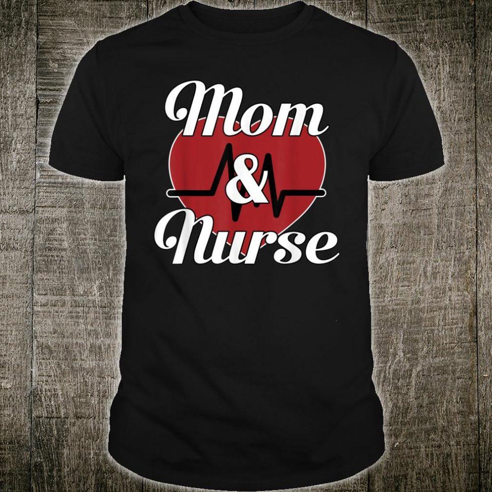 Mom and Nurse Mother's Day Nurses Shirt