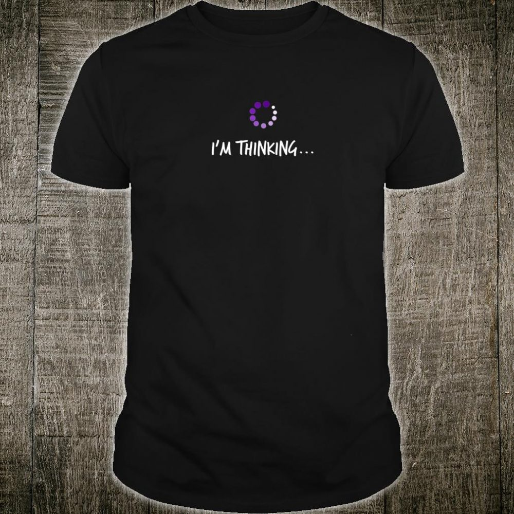 NERD IM THINKING Geek Reference Shirt