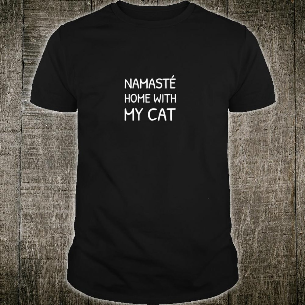 Namaste Home With My Cat Yoga Cute Introvert Shirt