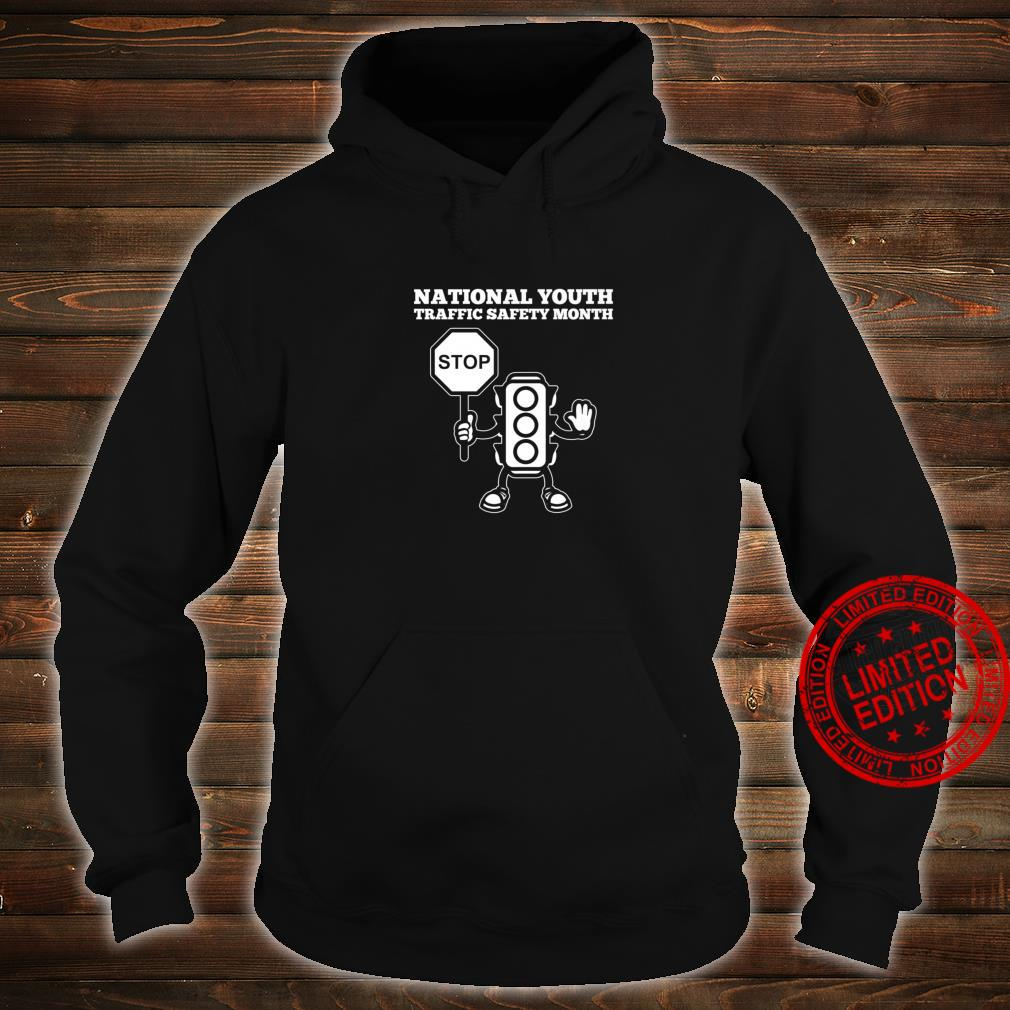 National Youth Traffic Safety Month Shirt hoodie