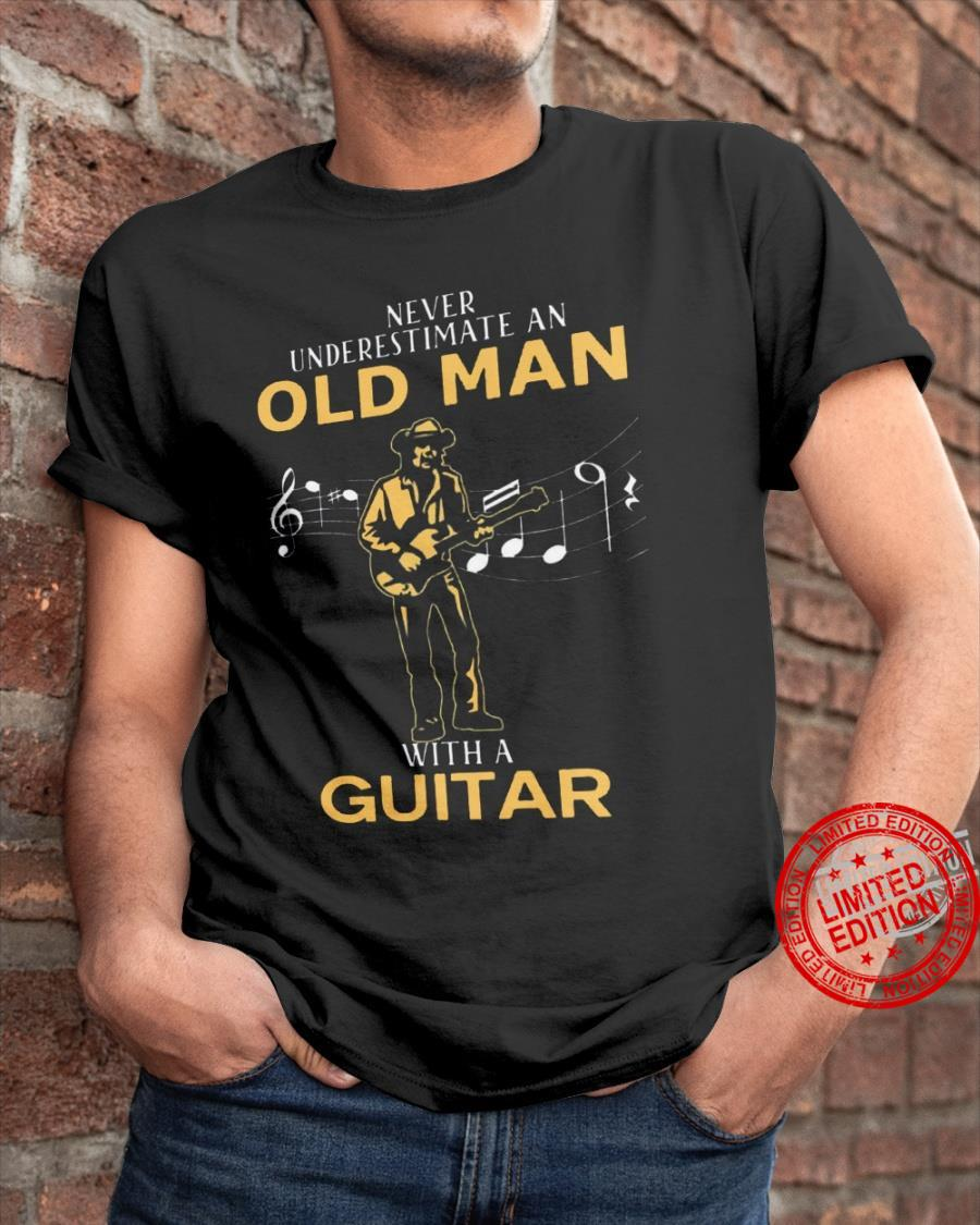 Never Understimate An Old Man With A Guitar Shirt