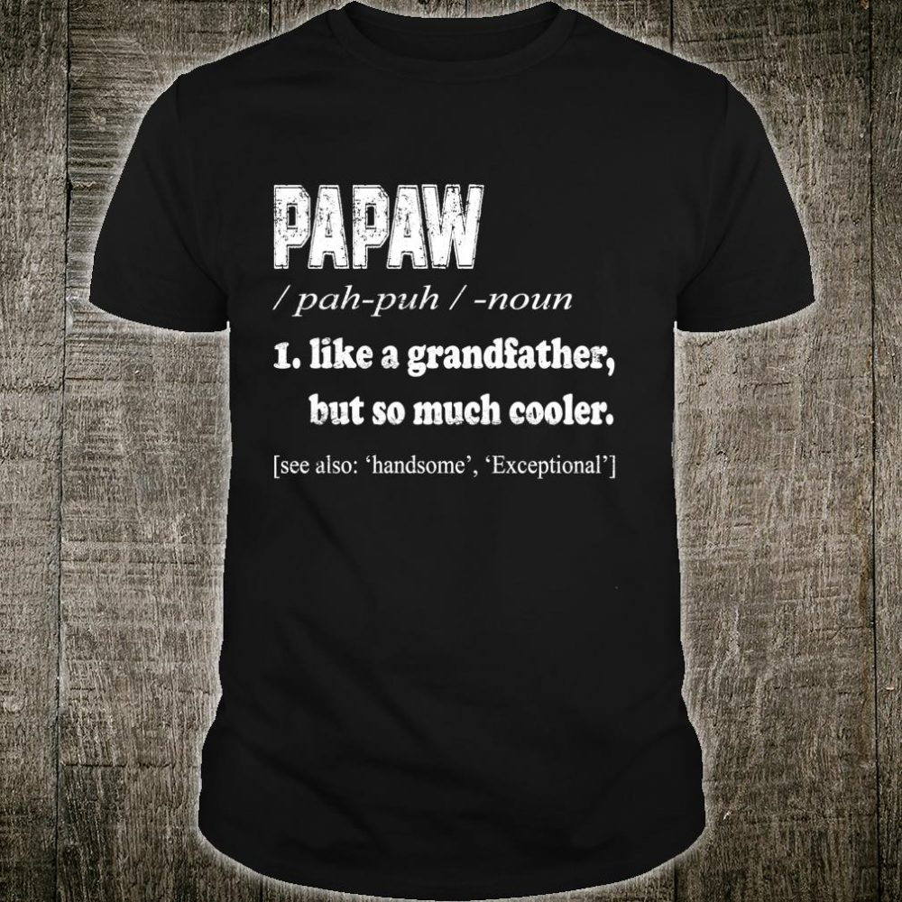 Pappy definition Grandpa and Father's Day Ideas Shirt