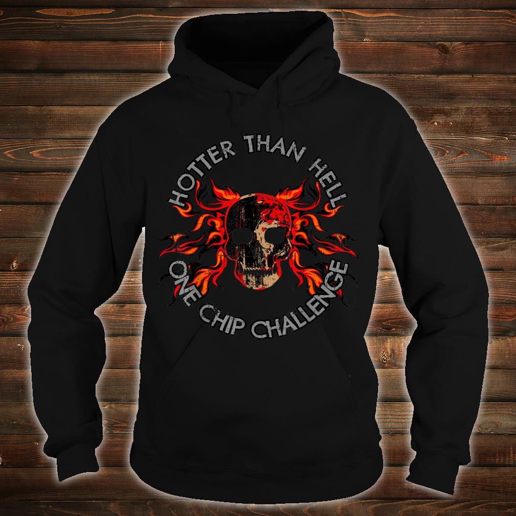 Paqui One Chip Challenge Hotter Than Hell Skull Shirt hoodie
