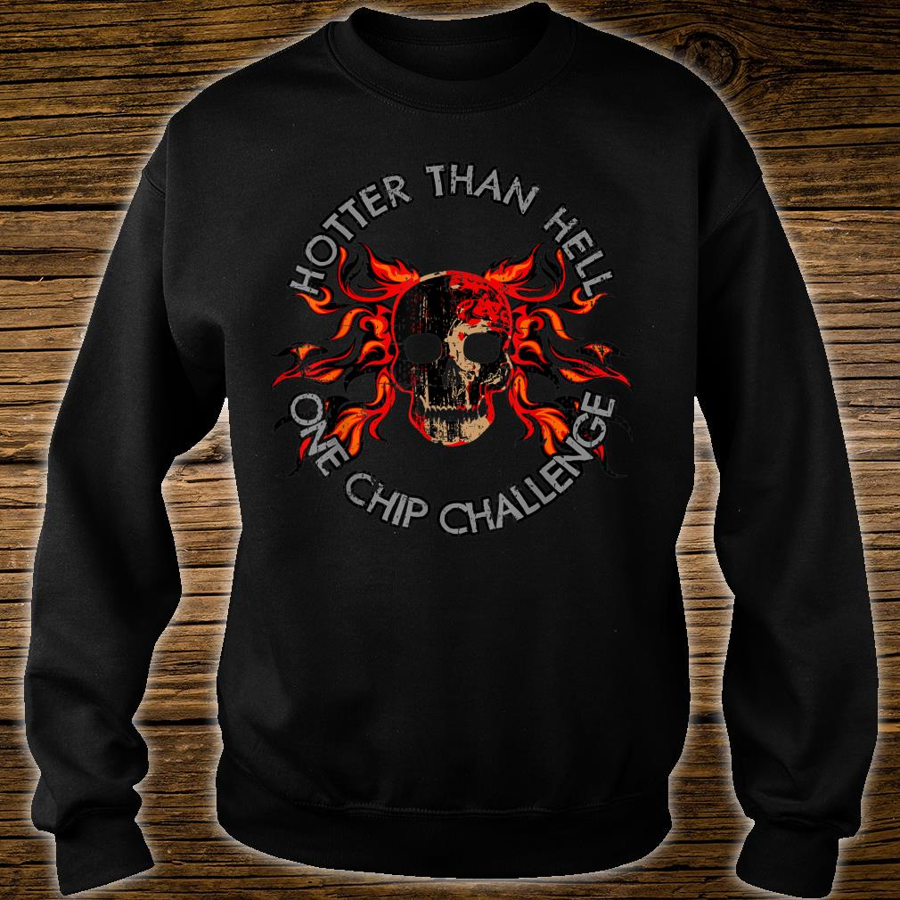 Paqui One Chip Challenge Hotter Than Hell Skull Shirt sweater