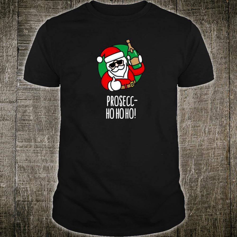 Prosecc ho ho ho prosecco Santa Claus wine Champagne Shirt