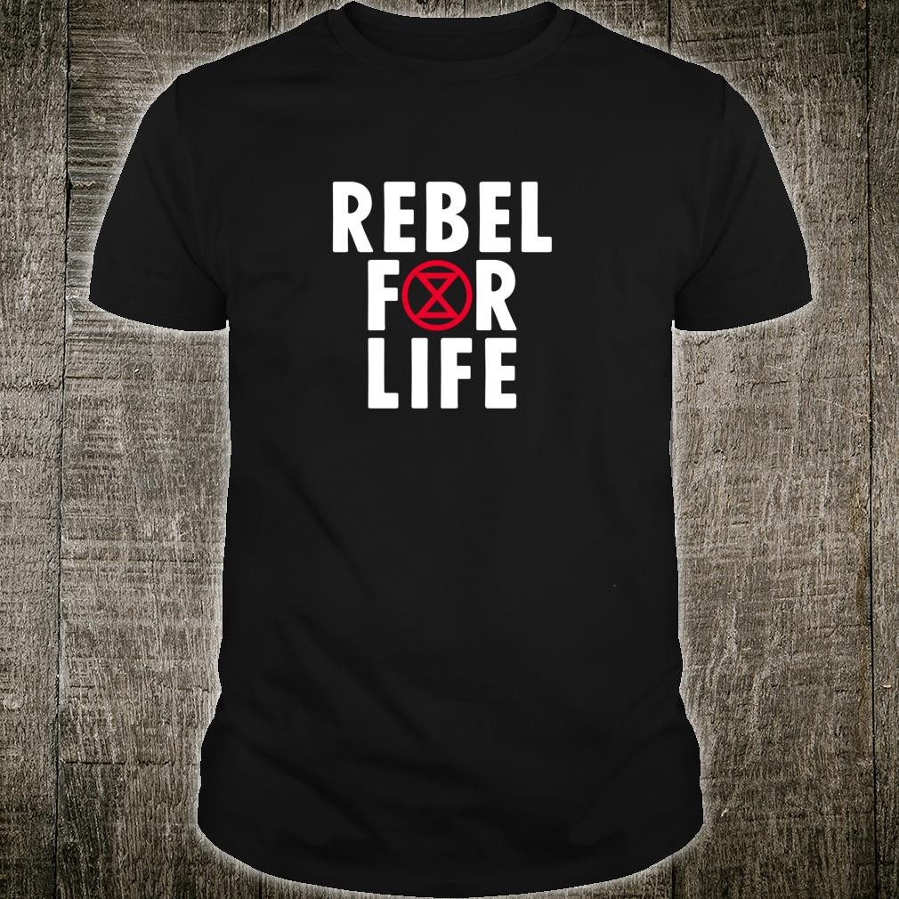 Rebel For Life XR International Movement Protest Shirt