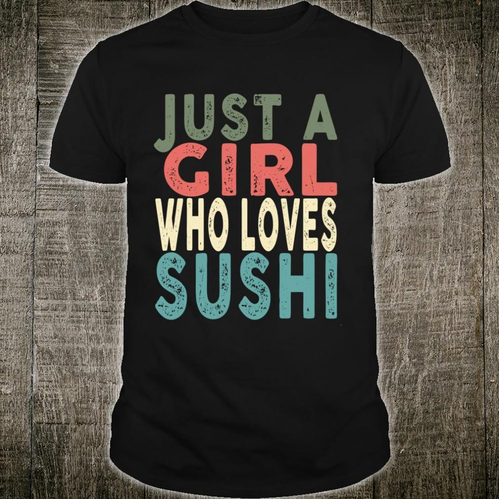Retro Just a Girl Who Loves Sushi 80's 90's Vintage Shirt