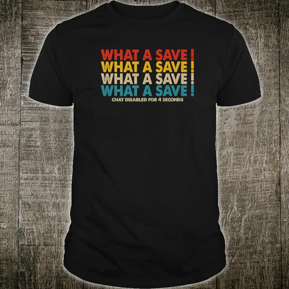 Retro What A Save Chat Disabled Shirt
