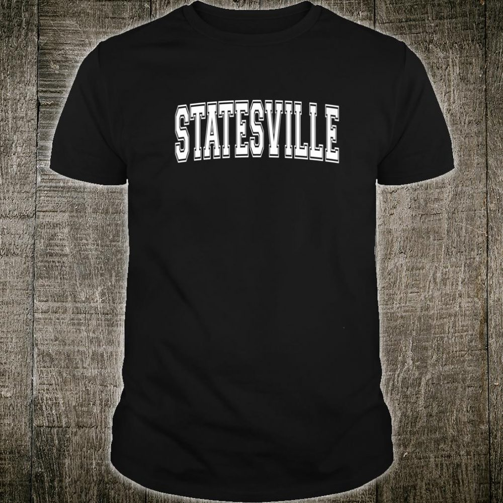STATESVILLE NC NORTH CAROLINA Vintage Sports Varsity Style Shirt