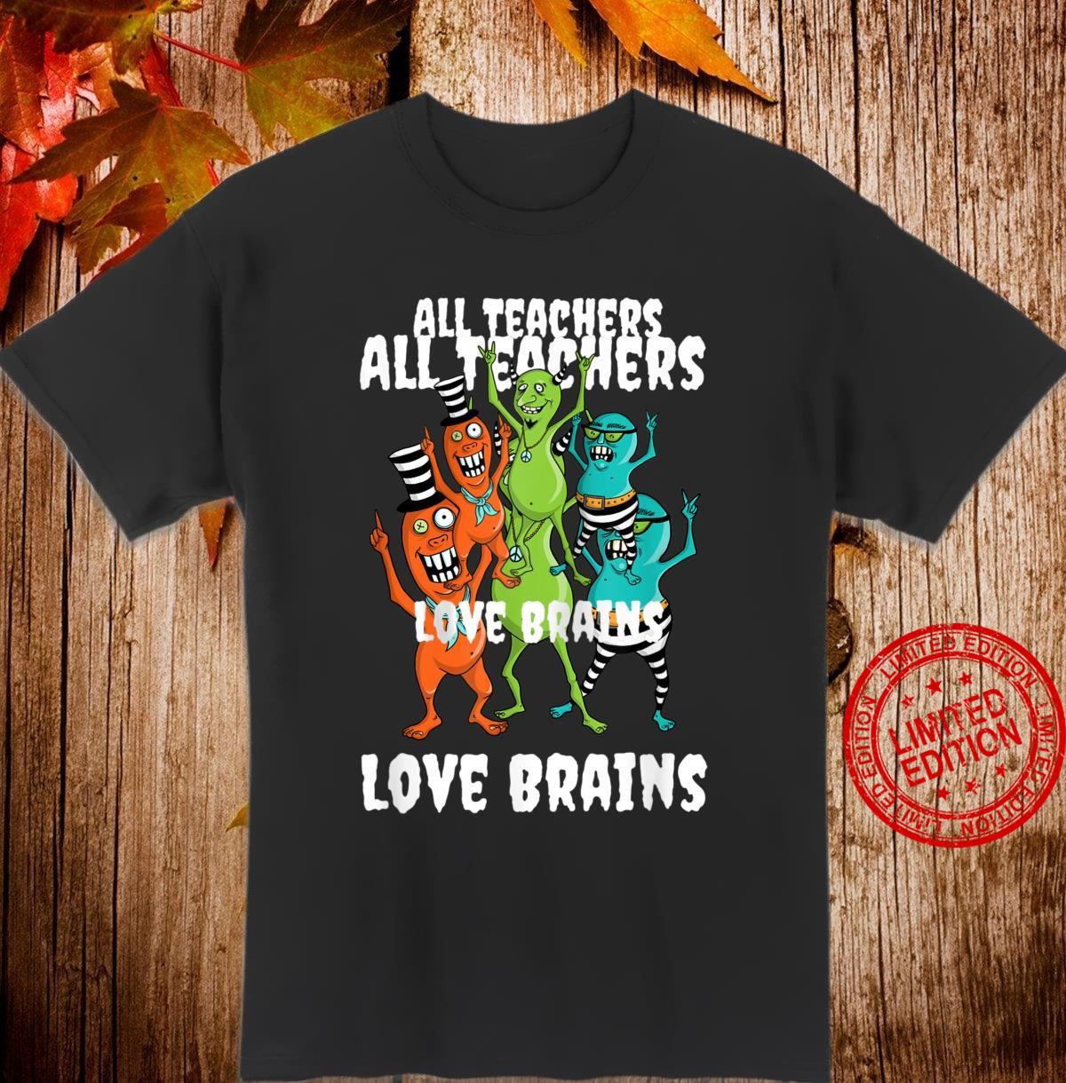 Scary Halloween Costume All Teachers Love Brains Halloween Shirt