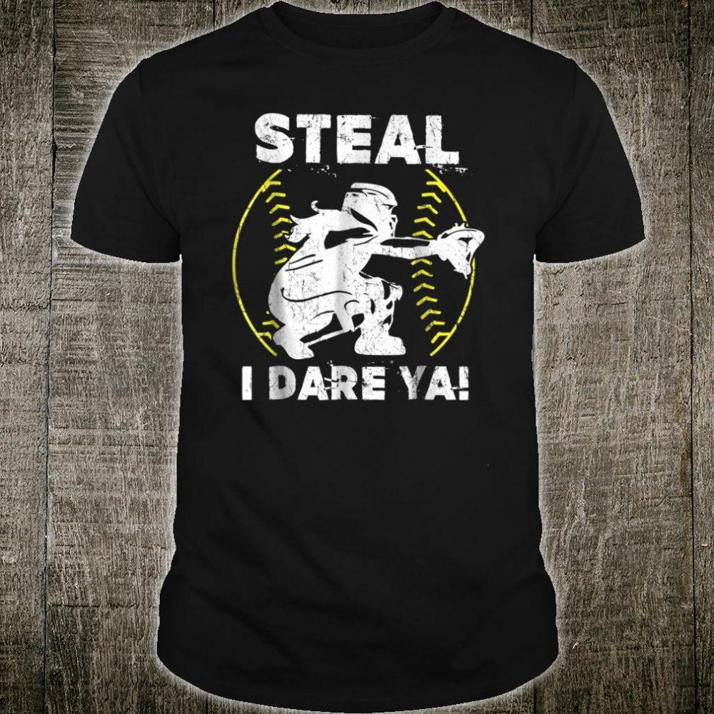Steal I Dare Ya Softball Catcher Softball Shirt