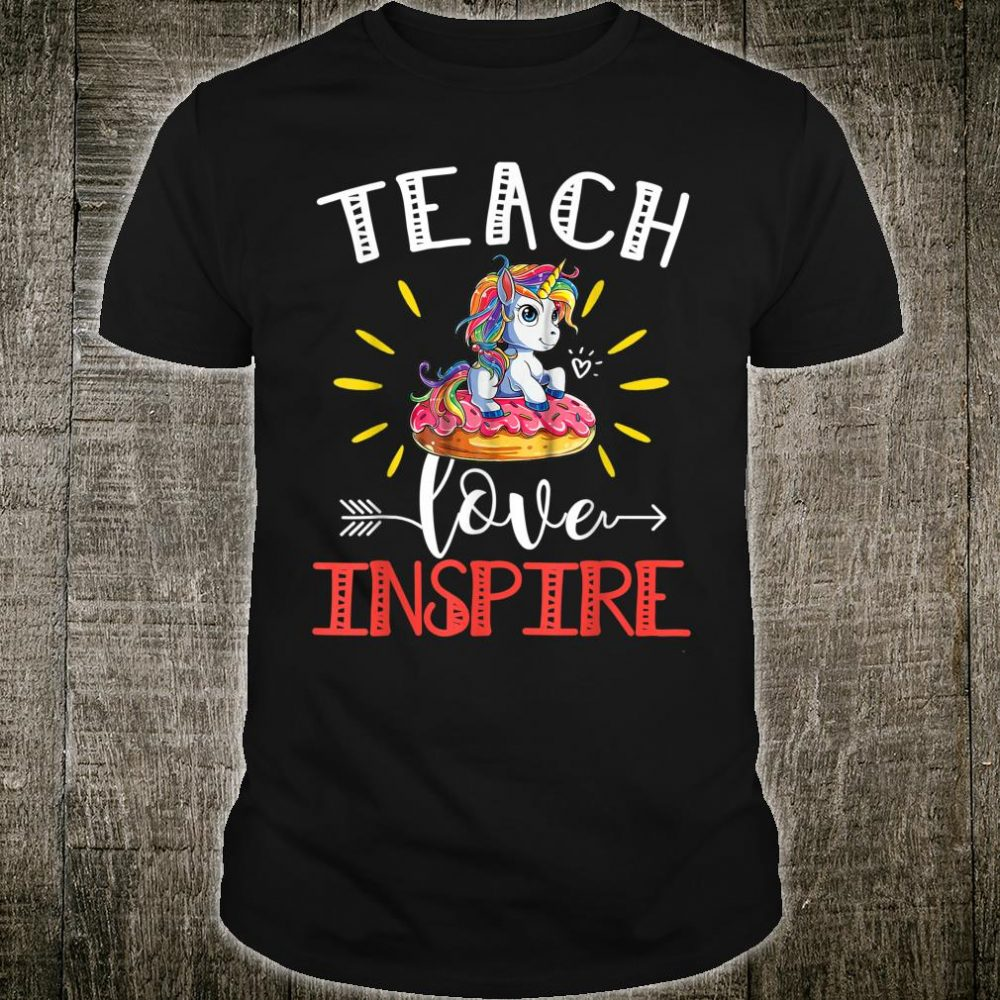 Teach Love Inspire Hearts Cute Unicorn Appreciation Day Shirt