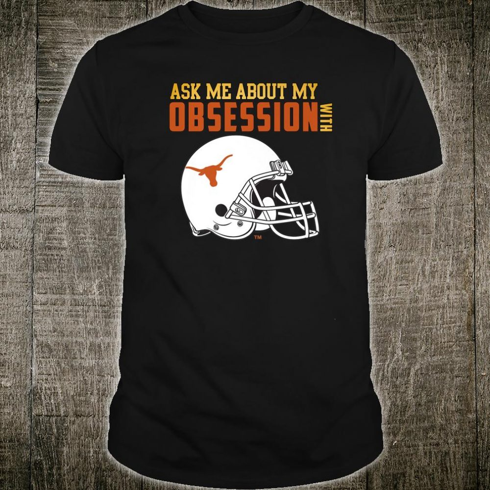 Texas Longhorns My Obsession Apparel Shirt