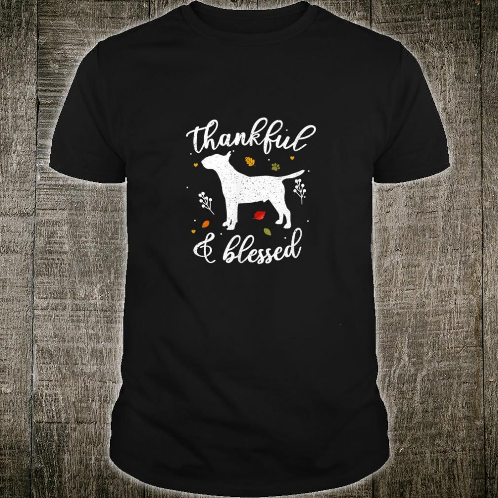 Thankful and Blessed Thanksgiving Bull Terrier Dog Shirt