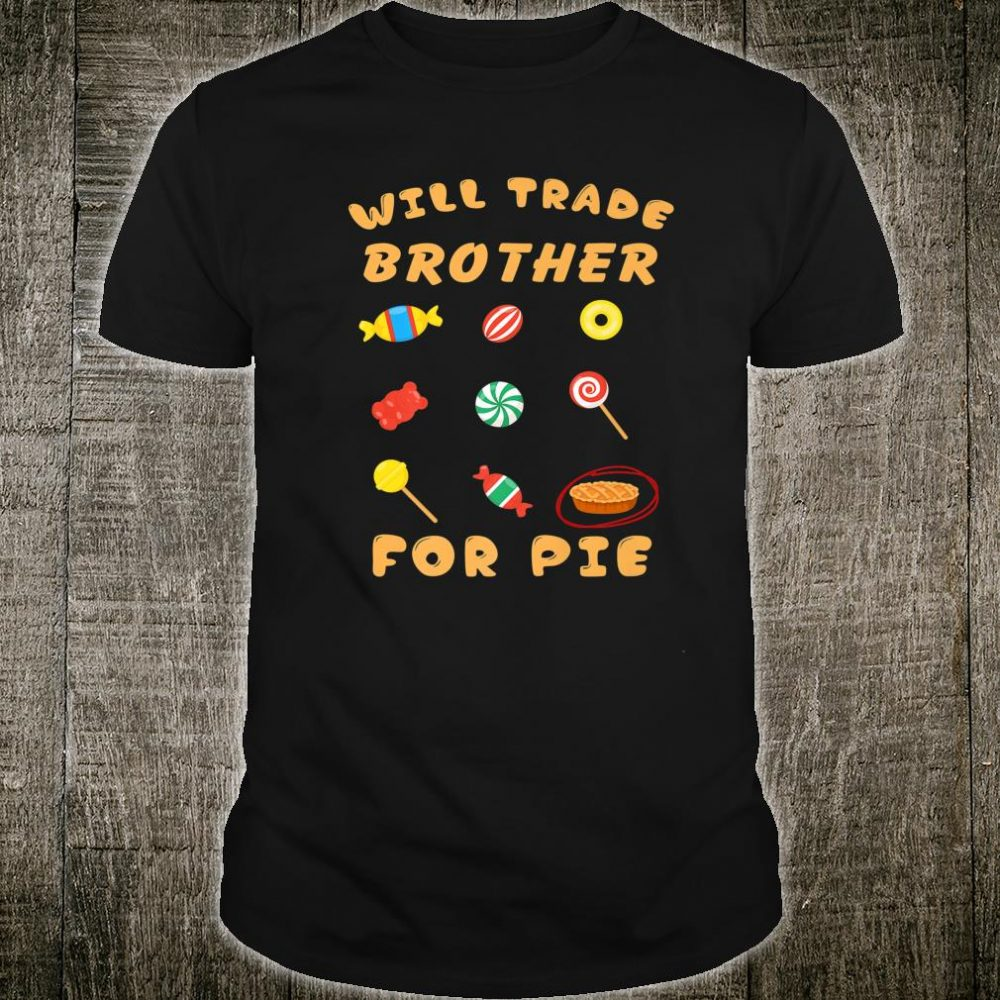 Thanksgiving Trade Brother for Pumpkin Pie Sweet Candy Quiz Shirt