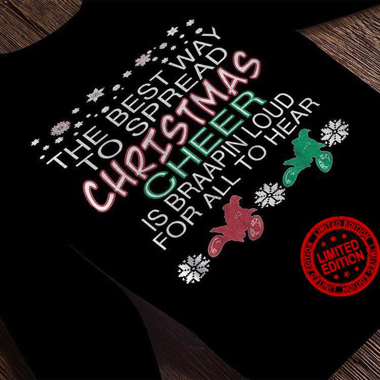 The Best Way To Spread Christmas Cheer I Braapin Loud For All To Hear Shirt