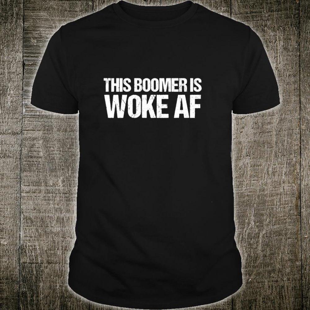 This Boomer is Woke AF Shirt