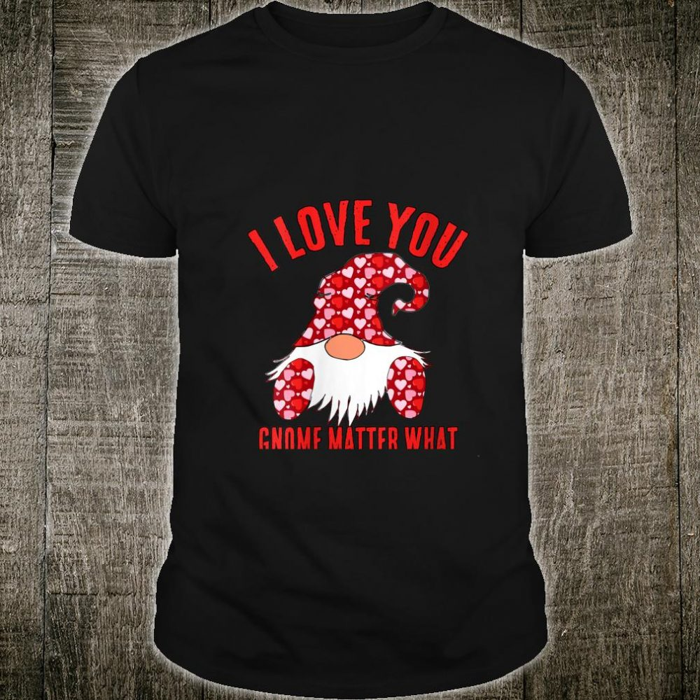 Womens Cute Nordic Gnome I Love You Gnome Matter What Hearts Shirt