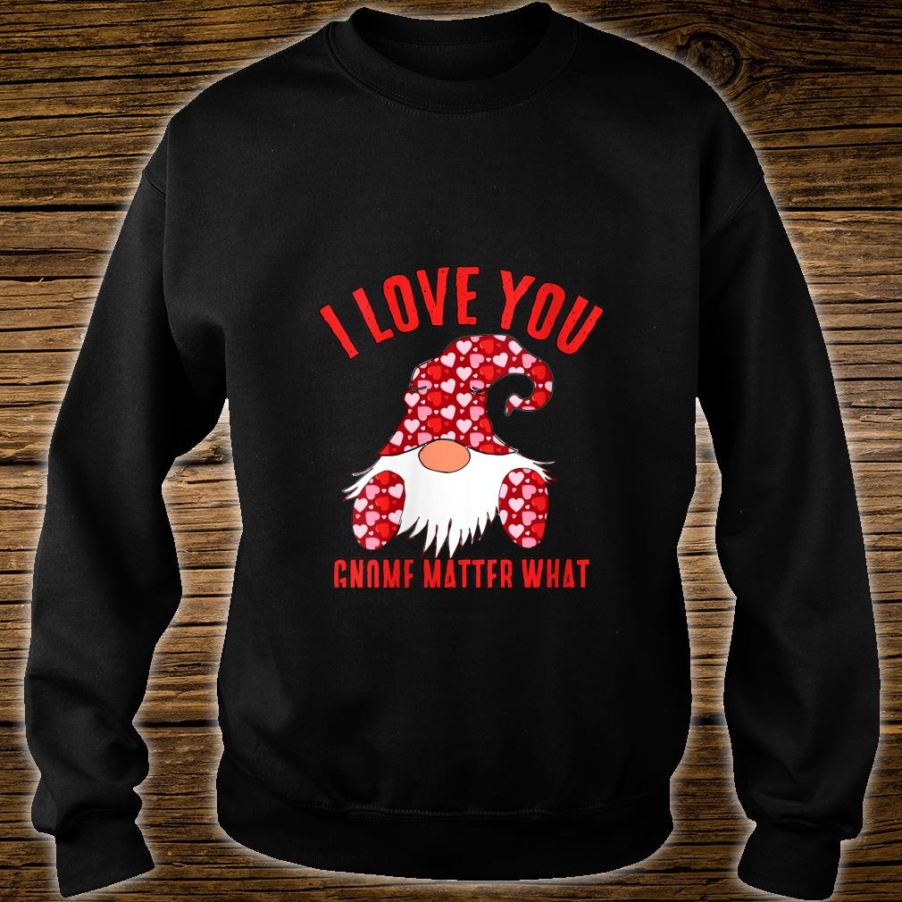 Womens Cute Nordic Gnome I Love You Gnome Matter What Hearts Shirt sweater