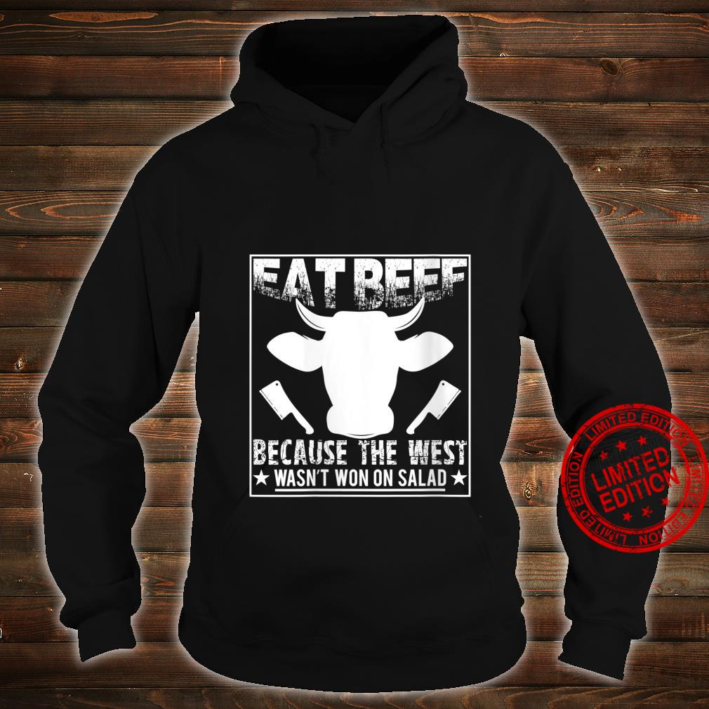 Womens Eat Beef Because The West Wasn't Won On Salad Shirt hoodie