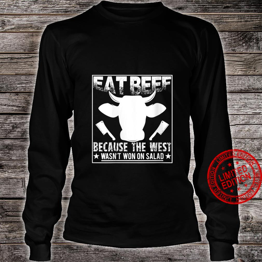 Womens Eat Beef Because The West Wasn't Won On Salad Shirt long sleeved