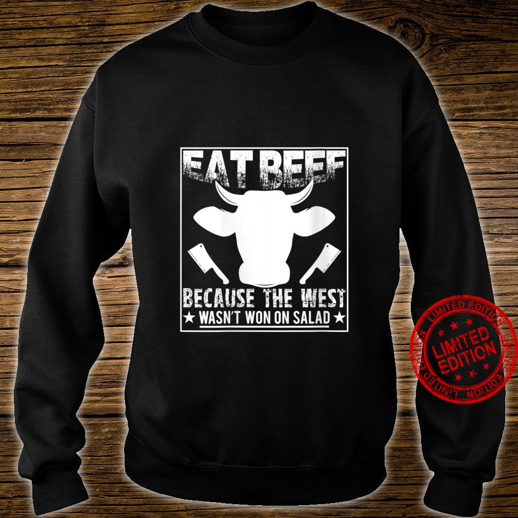 Womens Eat Beef Because The West Wasn't Won On Salad Shirt sweater