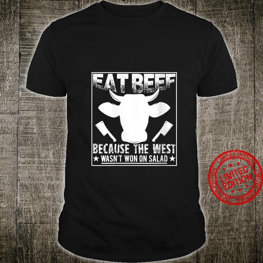 Womens Eat Beef Because The West Wasn't Won On Salad Shirt