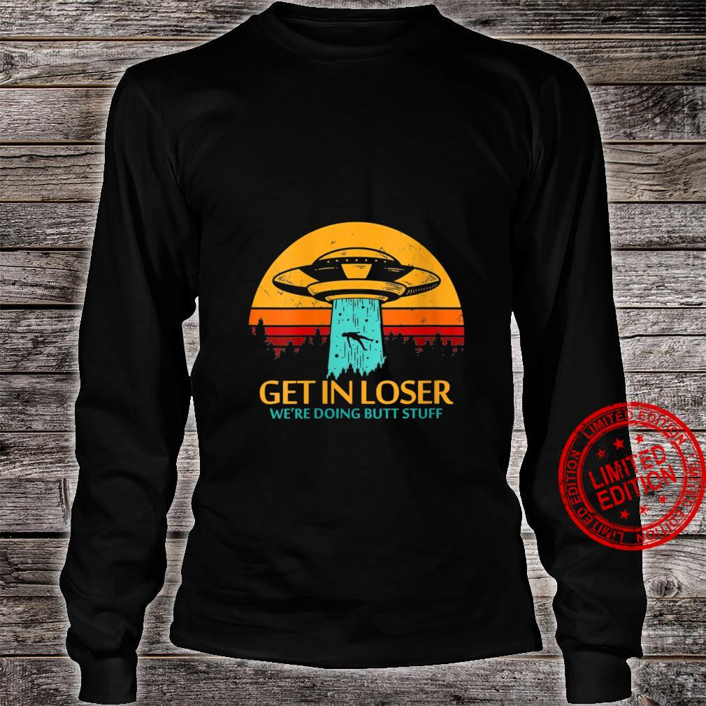 Womens Get In Loser We're Doing Butt Stuff Aliens UFO Meme Shirt long sleeved