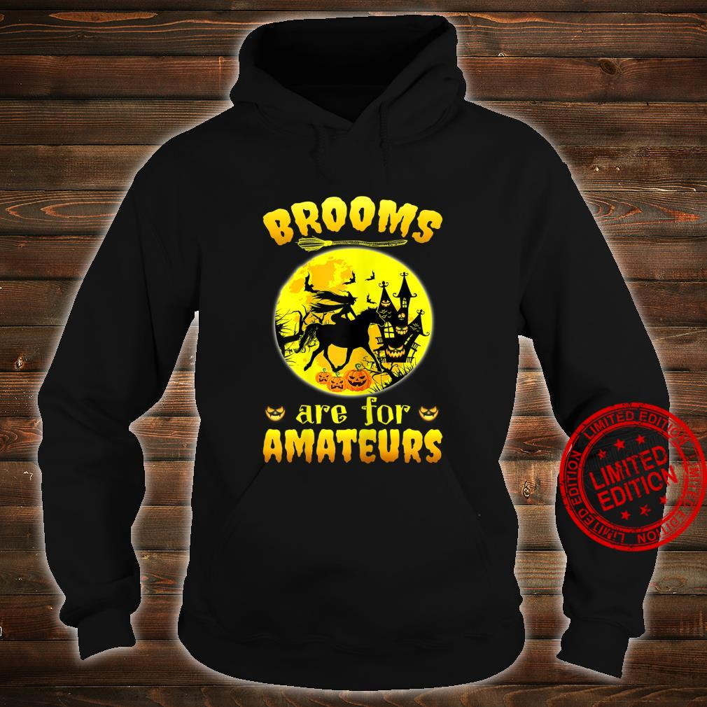 Womens Halloween Witch Riding Horse Brooms Are For Amateurs Shirt hoodie
