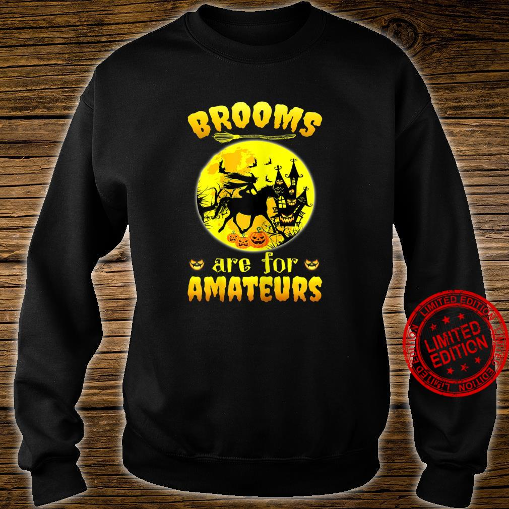 Womens Halloween Witch Riding Horse Brooms Are For Amateurs Shirt sweater