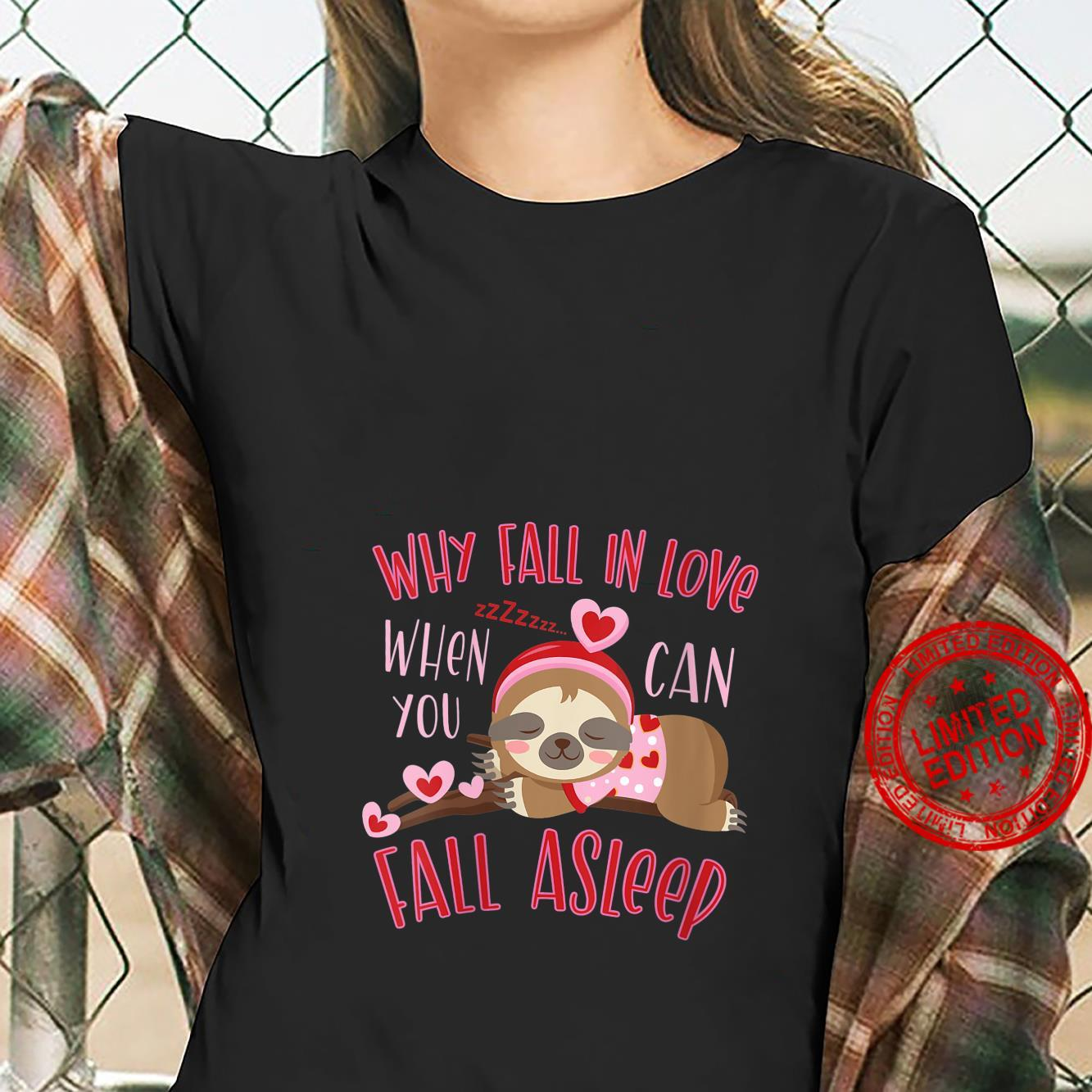 Womens Why Fall In Love Fall Asleep Valentines Day Shirt ladies tee