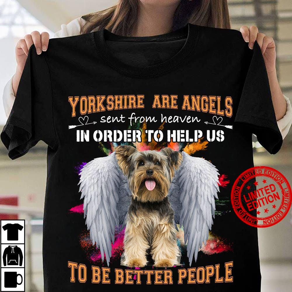 York Shire Are Angels Sent From Heaven In Order To Help Us Shirt