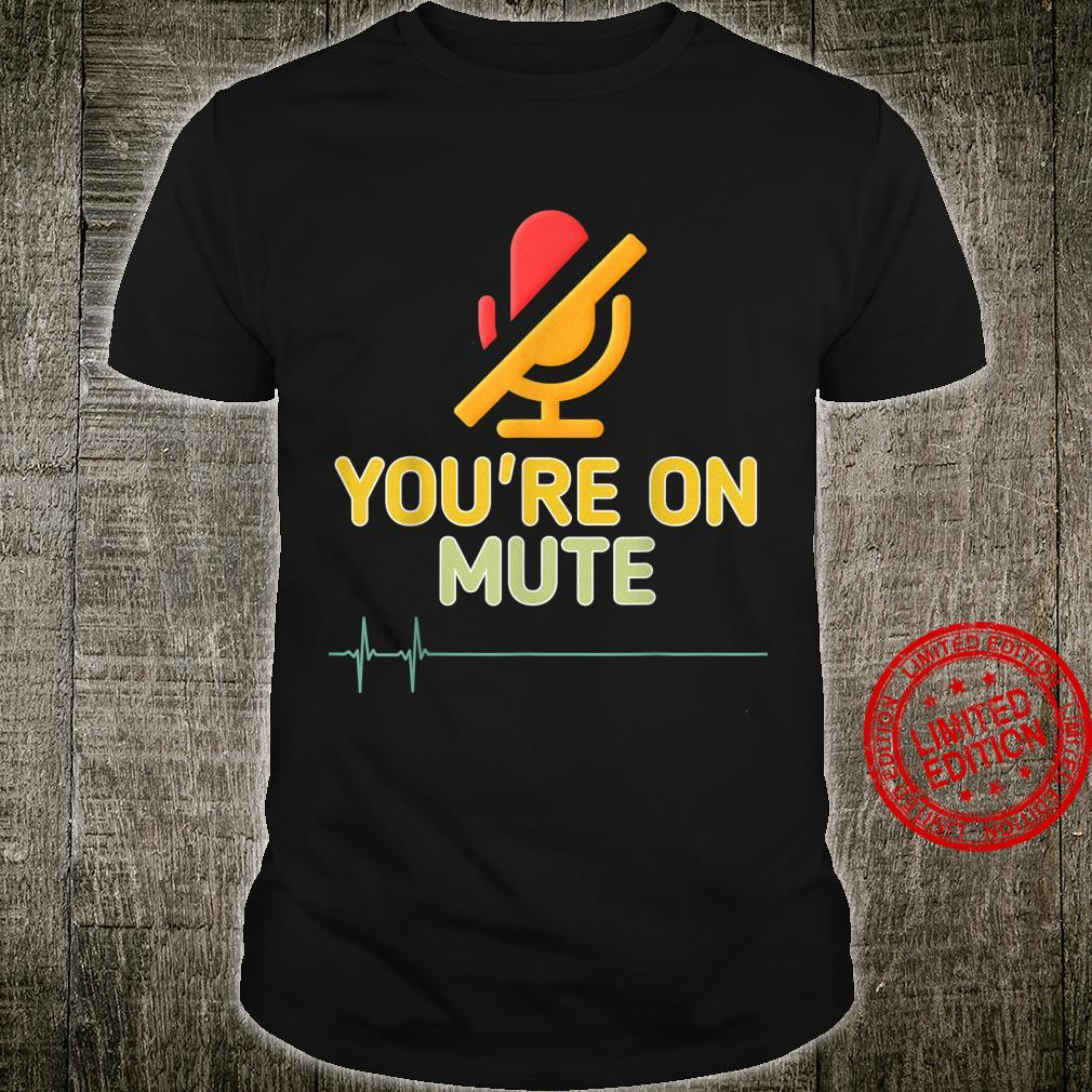 You're On Mute, Work From Home, Telecommuter Vantage Shirt